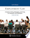 Employment Law  : A Guide to Hiring, Managing, and Firing for Employers and Employees