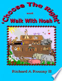 Choose the Right and Walk with Noah Book