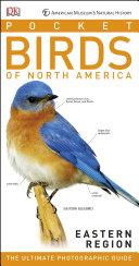 American Museum of Natural History  Pocket Birds of North America  Eastern Region