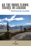 Pdf As the Indus flows. Travel in Ladakh