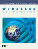 Wireless networking / Anurag Kumar, D. Manjunath, Joy Kuri