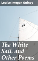 The White Sail, and Other Poems [Pdf/ePub] eBook