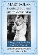 Mary Nolan  Ziegfeld Girl and Silent Movie Star