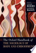 The Oxford Handbook of the Sociology of Body and Embodiment