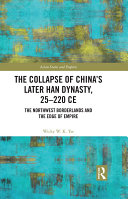 The Collapse of China's Later Han Dynasty, 25-220 CE Book