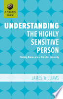 Understanding the Highly Sensitive Person