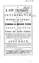 A Law Dictionary  Or the Interpreter of Words and Terms