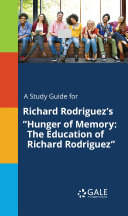 """A Study Guide for Richard Rodriguez's """"Hunger of Memory: The ..."""