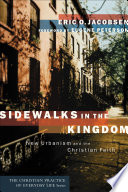 Sidewalks in the Kingdom  The Christian Practice of Everyday Life