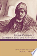 Spiritual Dimensions of Bediuzzaman Said Nursi's Risale-I Nur