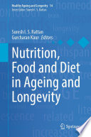 Nutrition  Food and Diet in Ageing and Longevity