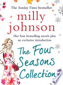 """The Four Seasons Collection: A Spring Affair, A Summer Fling, An Autumn Crush, A Winter Flame"" by Milly Johnson"