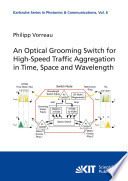 An Optical Grooming Switch For High Speed Traffic Aggregation In Time Space And Wavelength Book PDF