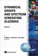 Dynamical Groups and Spectrum Generating Algebras