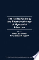 The Pathophysiology and Pharmacotherapy of Myocardial Infarction Book