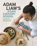 Adam Liaw s Asian Cookery School