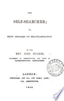 The Self Searcher Or Brief Remarks On Self Examination