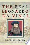 The Real Leonardo Da Vinci