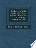 Bollettino Della Società Di Studi Valdesi, Issues 25-31... - Primary Source Edition