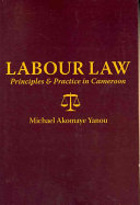 Labour Law: Principles and Practice in Cameroon