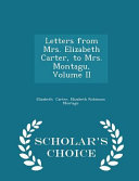 Letters from Mrs  Elizabeth Carter  to Mrs  Montagu  Volume II   Scholar s Choice Edition