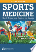 """Sports Medicine, Second Edition: Study Guide and Review for Boards"" by Jonathan T. Finnoff, DO, Mark A. Harrast, MD"