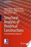 """Structural Analysis of Historical Constructions: An Interdisciplinary Approach"" by Rafael Aguilar, Daniel Torrealva, Susana Moreira, Miguel A. Pando, Luis F. Ramos"
