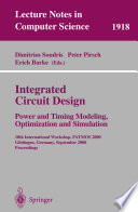 Integrated Circuit Design  Power and Timing Modeling  Optimization and Simulation Book