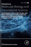 Micro Nanofluidics and Lab on Chip Based Emerging Technologies for Biomedical and Translational Research Applications   Part A