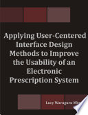 Applying User Centered Interface Design Methods to Improve the Usability of an Electronic Prescription System