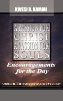 A Passion for Christ  a Passion for Souls