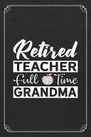 Retired Teacher Full Time Grandma