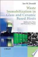 Waste Immobilization in Glass and Ceramic Based Hosts