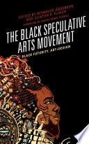 The Black Speculative Arts Movement