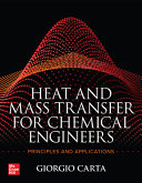 Heat and Mass Transfer for Chemical Engineers  Principles and Applications Book