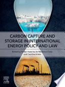 Carbon Capture and Storage in International Energy Policy and Law