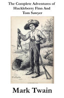 Pdf The Complete Adventures of Huckleberry Finn And Tom Sawyer (Unabridged)