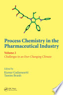 Process Chemistry in the Pharmaceutical Industry, Volume 2