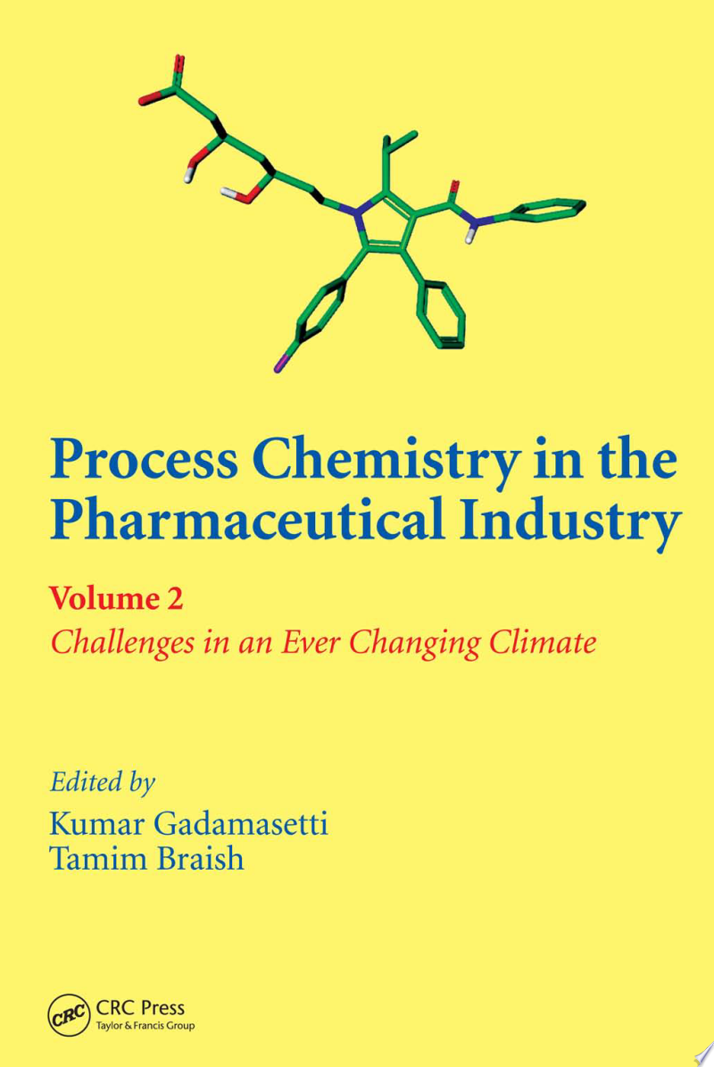 Process Chemistry in the Pharmaceutical Industry, Volume 2 poster