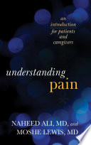 Understanding Pain  : An Introduction for Patients and Caregivers