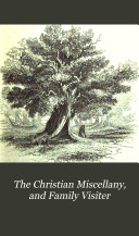 Pdf The Christian miscellany, and family visiter