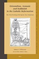 Orientalism, Aramaic, and Kabbalah in the Catholic Reformation