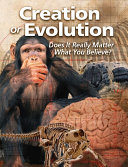 Creation or Evolution  Does It Really Matter What You Believe