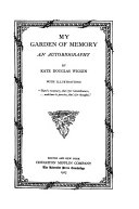 Pdf The Writings of Kate Douglas Wiggin: My garden of memory