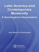 Latin America and Contemporary Modernity