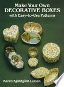 Make Your Own Decorative Boxes with Easy to Use Patterns Book