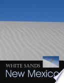 White Sands  New Mexico   Gypsum Wonderland  Download  Book PDF