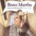 Brave Martha