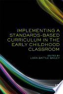 Implementing A Standards Based Curriculum In The Early Childhood Classroom