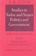Studies in Tudor and Stuart Politics and Government: Volume 1, Tudor Politics Tudor Government